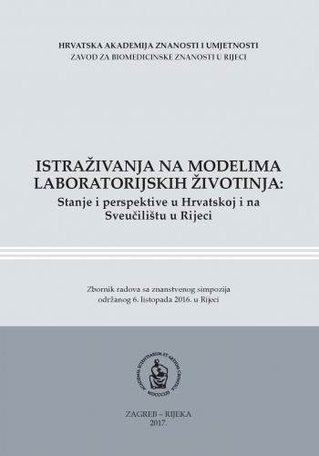 Istraživanja na modelima laboratorijskih životinja : stanje i perspektive u Hrvatskoj i na Sveučilištu u Rijeci / urednici Daniel Rukavina i Krešimir Pavelić