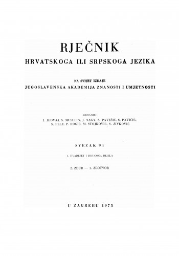 Sv. 94 : 4. dvadeset i drugoga dijela : zdur-1. zlotvor : Rječnik hrvatskoga ili srpskoga jezika
