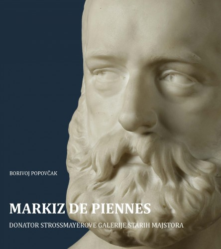 Markiz de Piennes : donator Strossmayerove galerije starih majstora
