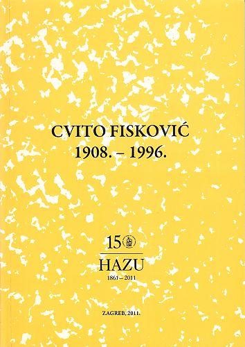 Cvito Fisković : 1908.-1996. : Spomenica preminulim akademicima