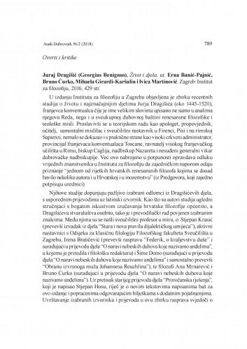 Juraj Dragišić (Georgius Benignus), Život i djela, ur. Erna Banić-Pajnić, Bruno Ćurko, Mihaela Girardi-Karšulin i Ivica Martinović. Zagreb: Institut za filozofiju, 2016 : [prikaz]