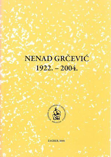 Nenad Grčević : 1922.-2004. : Spomenica preminulim akademicima