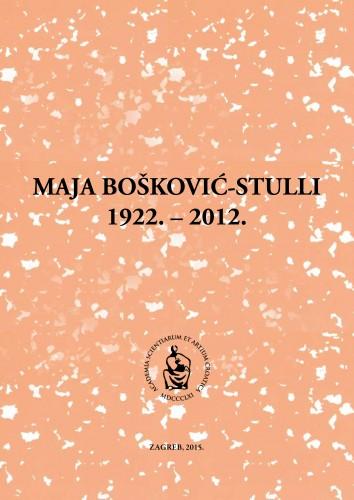 Maja Bošković-Stulli : 1922.-2012. : Spomenica preminulim akademicima