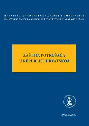 Zaštita potrošača u Republici Hrvatskoj : okrugli stol održan 11. svibnja 2015. u palači Akademije u Zagrebu : Modernizacija prava