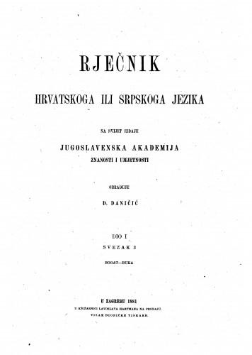 Sv. 3 : bogat-buka. : Rječnik hrvatskoga ili srpskoga jezika