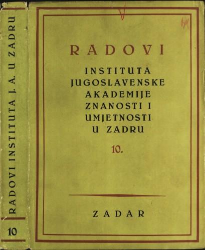 Sv. 10(1963) : Radovi Instituta Jugoslavenske akademije znanosti i umjetnosti u Zadru