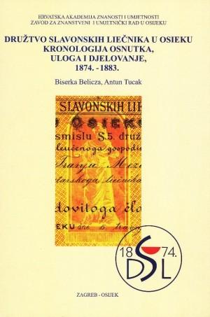 Družtvo slavonskih liečnika u Osieku - kronologija osnutka, uloga i djelovanje, 1874.-1883.