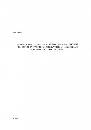 Zaposlenost, osnovna sredstva i društveni proizvod Jugoslavije u razdoblju od 1961. do 1981. godine