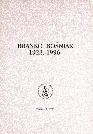 Branko Bošnjak : 1923.-1996. : Spomenica preminulim akademicima