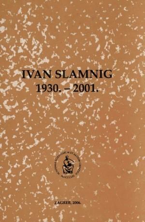 Ivan Slamnig : 1930.-2001. : Spomenica preminulim akademicima