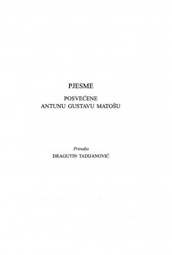 Pjesme posvećene Antunu Gustavu Matošu / Dragutin Tadijanović