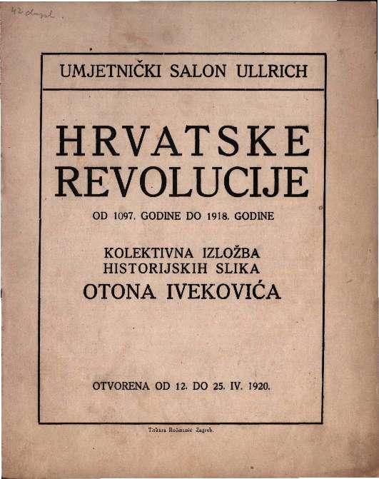 Hrvatske revolucije - Kolektivna izložba historijskih slika Otona Ivekovića