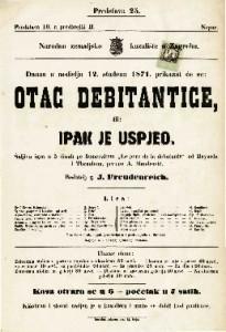 """Otac debitantice ili ipak je uspjeo Šaljiva igra u 5 činah / po francezkom """"Le pere de la debutante"""" od Bayarda i Theaulona"""