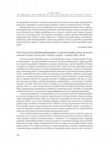 Mirela Slukan Altić, Povijesni atlas gradova. V. svezak: Varaždin, Institut društvenih znanosti Ivo Pilar, Državni arhiv Varaždin, Zagreb - Varaždin 2009. : [prikaz] : Zbornik Odsjeka za povijesne znanosti Zavoda za povijesne i društvene znanosti Hrvatske akademije znanosti i umjetnosti