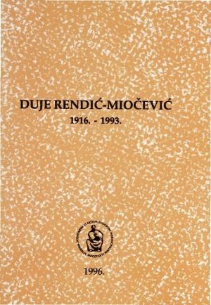 Duje Rendić-Miočević : 1916.-1993. : Spomenica preminulim akademicima