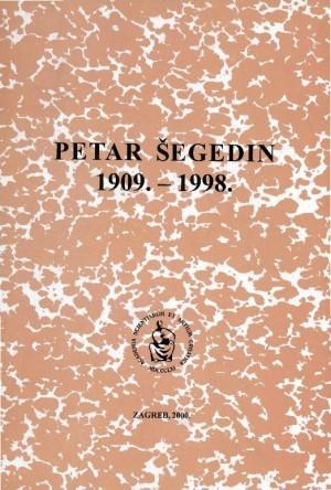 Petar Šegedin : 1909.-1998. : Spomenica preminulim akademicima