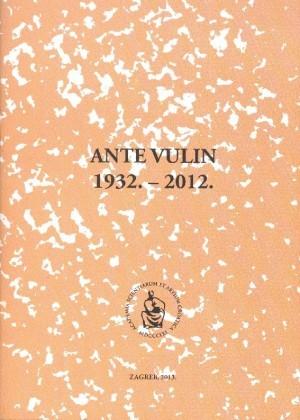 Ante Vulin : 1932.-2012. : Spomenica preminulim akademicima