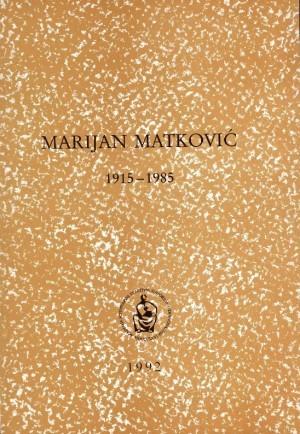 Marijan Matković : 1915-1985 : Spomenica preminulim akademicima