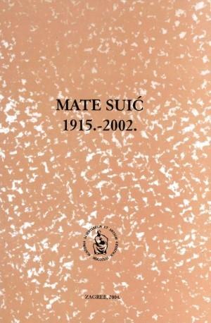 Mate Suić : 1915.-2002. : Spomenica preminulim akademicima