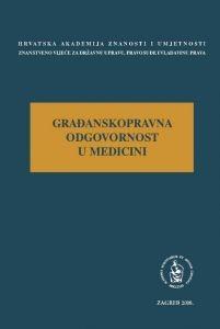 Građanskopravna odgovornost u medicini : okrugli stol održan 27. veljače 2008. u palači HAZU u Zagrebu : Modernizacija prava