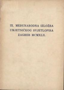 IX. Međunarodna izložba umjetničkog svjetlopisa Zagreb MCMXLII
