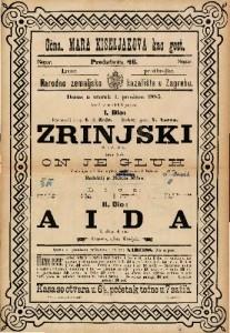 Zrinjski ; On je gluh ; Aida 6. i 8. slika ; Vesela igra u 1 činu ; I. slika 4. čin