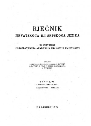 Sv. 90 : 4. dvadeset i prvoga dijela : zabrańivati-zaklańe : Rječnik hrvatskoga ili srpskoga jezika