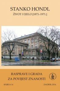 Sv. 3(2014) : Stanko Hondl (1873.-1971.) : život i djelo : Rasprave i građa za povijest znanosti