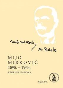Mijo Mirković : 1898. - 1963. : zbornik radova