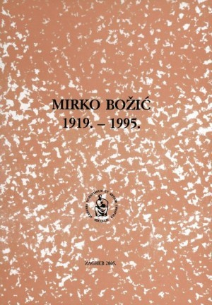 Mirko Božić : 1919.-1995. : Spomenica preminulim akademicima