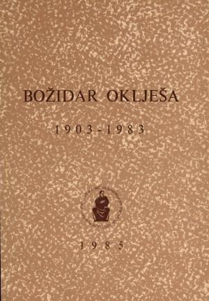 Božidar Oklješa : 1903-1983 : Spomenica preminulim akademicima