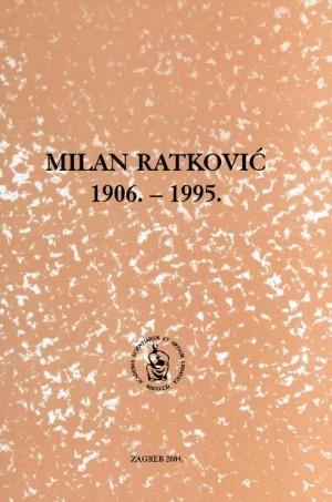 Milan Ratković : 1906.-1995. : Spomenica preminulim akademicima