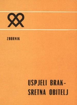 Uspjeli brak - sretna obitelj : radovi simpozija o pastoralu braka i obitelji u prvih deset godina, u Đakovu, 28. do 30. studenog 1988.