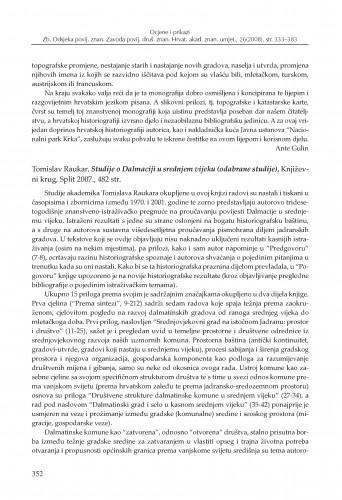Tomislav Raukar, Studije o Dalmaciji u srednjem vijeku (odabrane studije), Književni krug, Split 2007. : [prikaz] : Zbornik Odsjeka za povijesne znanosti Zavoda za povijesne i društvene znanosti Hrvatske akademije znanosti i umjetnosti