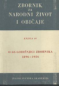 Knj. 40. (1962) : Zbornik za narodni život i običaje