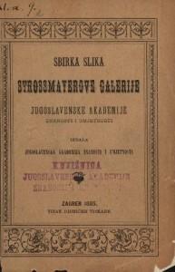 Sbirka slika Strossmayerove galerije Jugoslavenske akademije znanosti i umjetnosti : Hemeroteka i katalozi Strossmayerove galerije
