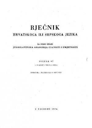 Sv. 97 : Dodatak : materijali o Rječniku : Rječnik hrvatskoga ili srpskoga jezika