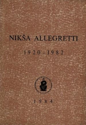 Nikša Allegretti : 1920-1982 : Spomenica preminulim akademicima