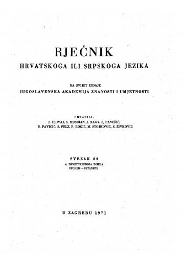 Sv. 82 : 4. devetnaestoga dijela : upored-ustańeńe : Rječnik hrvatskoga ili srpskoga jezika