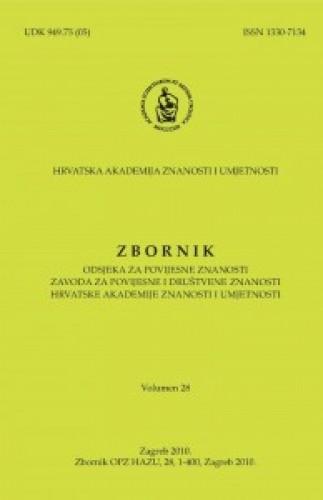 Vol. 28 (2010) : Zbornik Odsjeka za povijesne znanosti Zavoda za povijesne i društvene znanosti Hrvatske akademije znanosti i umjetnosti