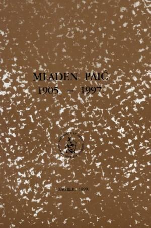Mladen Paić : 1905.-1997. : Spomenica preminulim akademicima