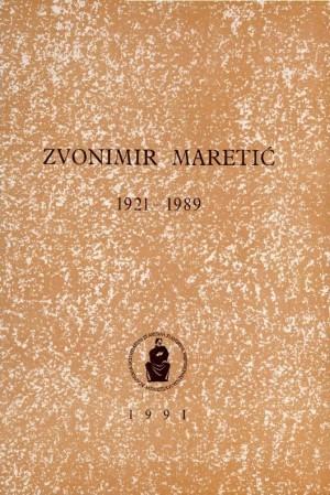 Zvonimir Maretić : 1921-1989 : Spomenica preminulim akademicima