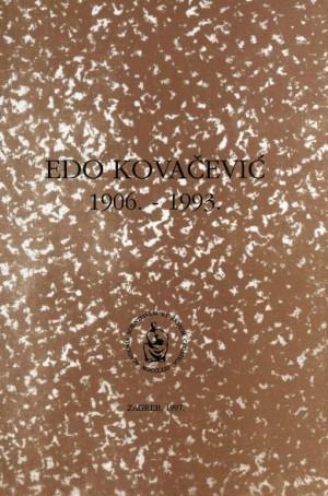 Edo Kovačević : 1906.-1993. : Spomenica preminulim akademicima