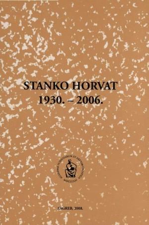 Stanko Horvat : 1930.-2006. : Spomenica preminulim akademicima