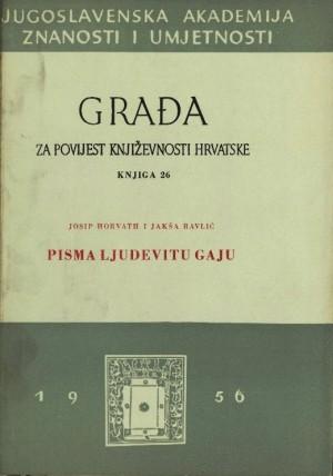 Knj. 26(1956) : Pisma Ljudevitu Gaju : Građa za povijest književnosti hrvatske