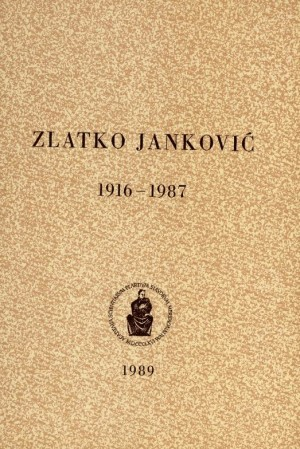 Zlatko Janković : 1916-1987 : Spomenica preminulim akademicima