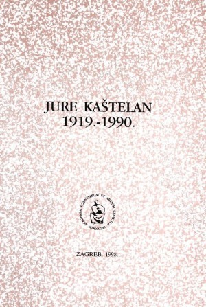 Jure Kaštelan : 1919.-1990. : Spomenica preminulim akademicima
