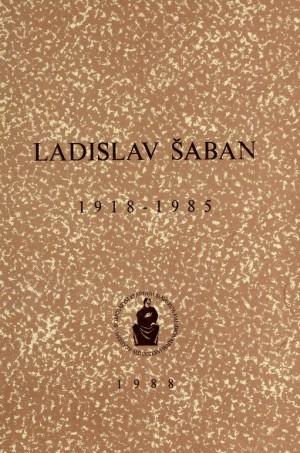 Ladislav Šaban : 1918-1985 : Spomenica preminulim akademicima