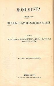 Thomas Archidiaconus: Historia Salonitana : volumen III. : Monumenta spectantia historiam Slavorum meridionalium