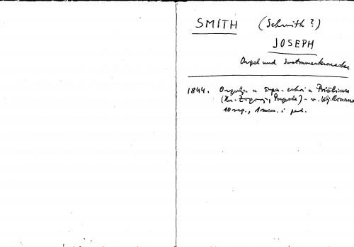 Smith (Schmith?) Joseph Orgel und Insrumentenmacher